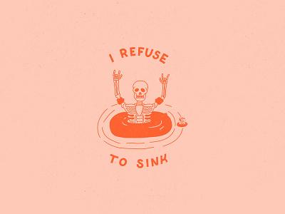 I refuse to sink floaties anchor i refuse to sink parody skeleton texture bright type ipad pro flat illustration typography procreate lettering hand lettering design flat graphic design illustration