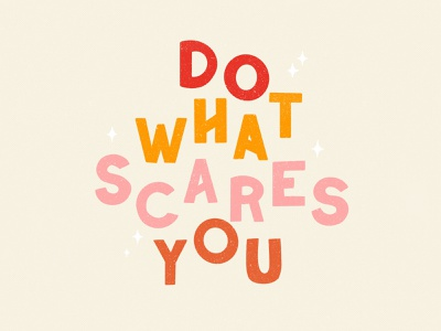 Do What Scares You lettering artist graphic design typogaphy type flat animation motion motion graphics giphy positive sticker photoshop animation gif animated gif procreate ipad pro illustration lettering courage hand lettering