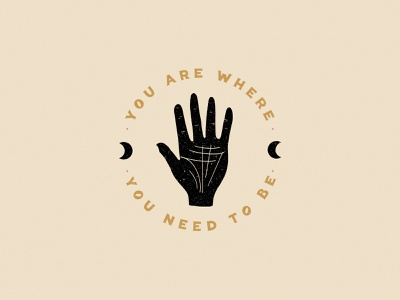 You Are Where You Need To Be created today hand palm positivity mantra you are where you need to be moon process spiritual hand lettering type ipad pro typography procreate flat design graphic design flat illustration illustration