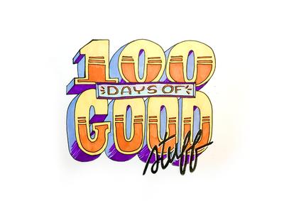 100 Days of Good Stuff