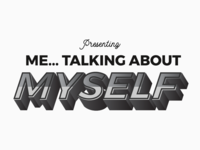 Presenting: Me... Talking About Myself