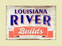 Louisiana River Builds