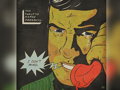 I Don't Mind cover telephone phone texture retro vintage ben day type sad cry illustration comic album art album