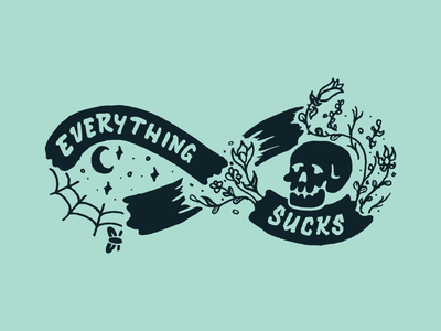 Everything Sucks flowers stars moon infinity spiderweb bugs skulls sucks