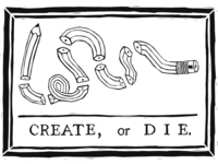 CREATE, or DIE.
