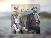 i met you in the summer