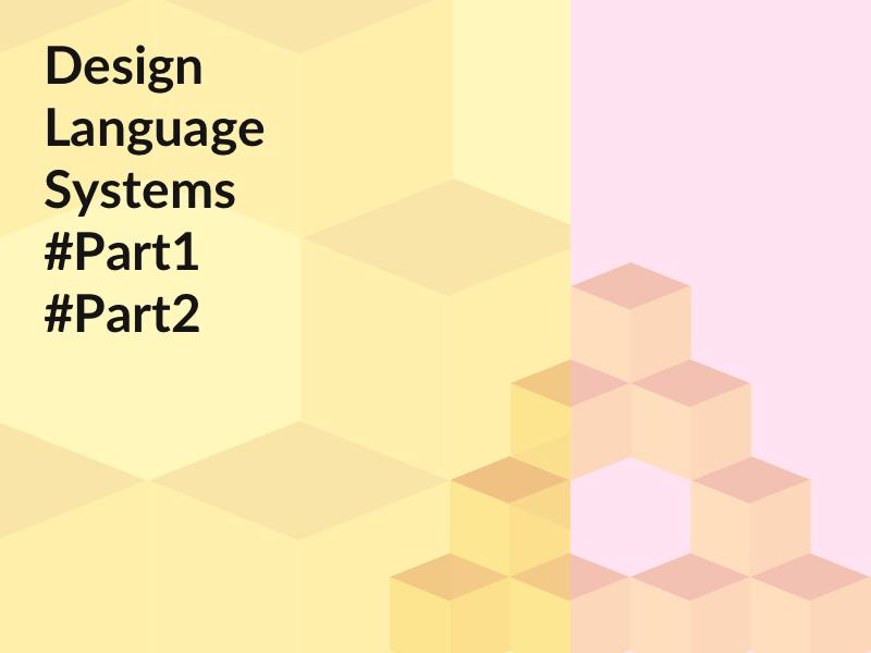 Design Language Systems builddls benefitsofdls designlanguagesystem designersdeveopers collaborate dls
