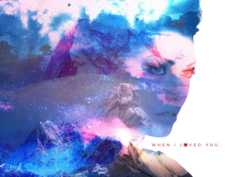 When I Loved You beauty space loved doubleexposure love mountains poster aiga