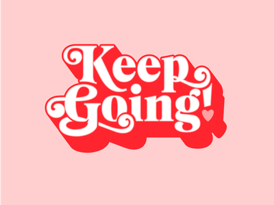 Keep Going cancer sucks keep going typography