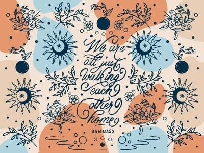 Ram Dass Lettering Quote the river astrological flowers plants natural colors natural tan orange blue approachable human humanist quote yoga ram dass sketch hand lettering illustration lettering typography