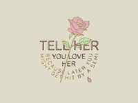 Tell Her You Love Her