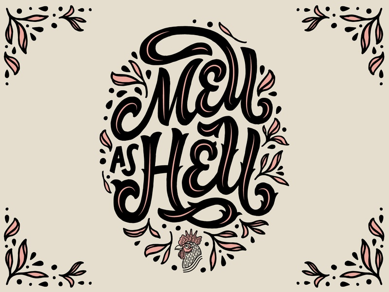 Mell as Hell illustration graphic apparel pink hell mellow rooster leaf leaves plants hand lettering organic lettering tea coffee
