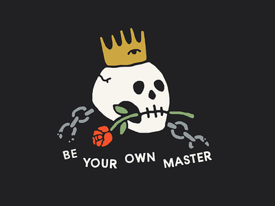 BE YOUR OWN MASTER