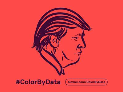 Trump #ColorByData drumpf president 2016 election american politics illustration the donald infographic debates america trump politics