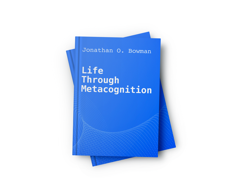 Life Through Metacognition