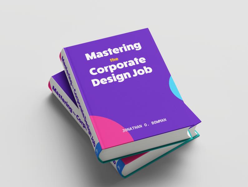 Mastering the Corporate Design Job