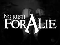 No Rush For A Lie