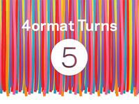 4ormat Turns 5!