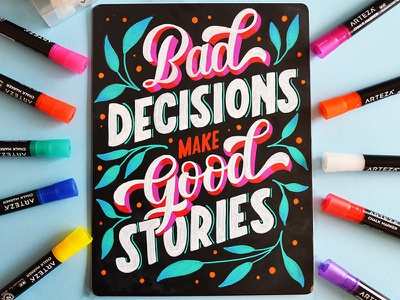 Bad Decisions Make Good Stories chalk lettering chalk chalkboard drawing handmade hand lettering handdrawn design customtype handlettering illustration typography type lettering