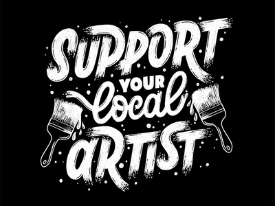 Support Your Local Artist
