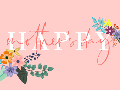 Happy Mother's Day Dribbble! serif custom spring floral script photoshop procreate hand-lettering lettering typography card mom mothers day