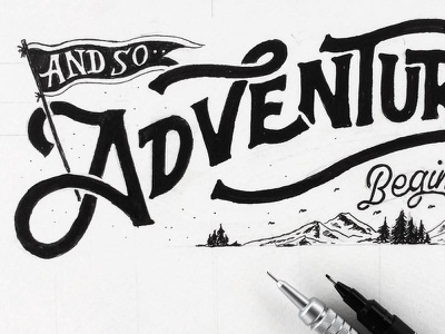 And so ...... Adventure begins adventure hand lettering brush pen lettering manual drawing