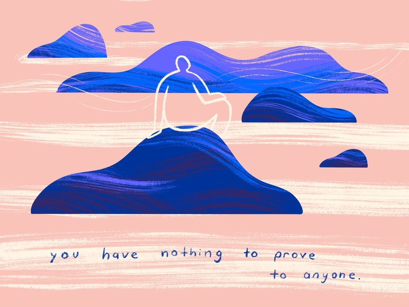 you have nothing to prove to anyone motivational self love self care procreate art procreate app digital art illustration mindfulness surrealism conceptual art inspirational mindful calm