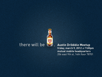 Austin Dribbble Meetup austin beer food fun friends good things design things mutual mobile design drunk invite