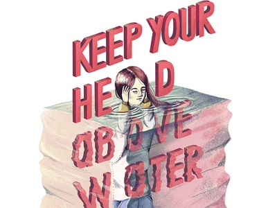 Keep Your Head Above Water 3d photoshop digital art drawing water editorial illustration text design lettering typography