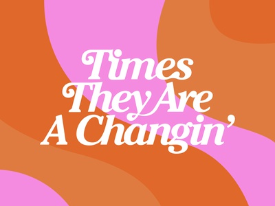 Times They Are A Changin' music lyric retro colorful quote design quote bob dylan 70s 60s typography type logo branding illustrator animation vector design social beauty illustration
