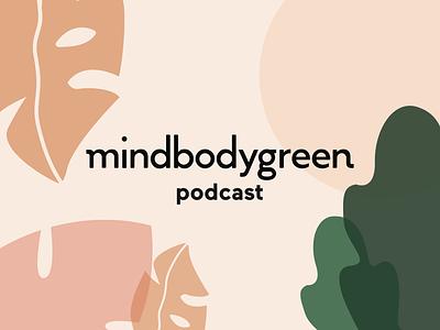 MindbodyGreen Podcast fitness illustrations vector digital art media online editorial social podcast logo podcasts sun leafs neutrals plants mood health podcast