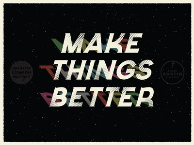 Make Things Better - Greatest Common Factory slogan