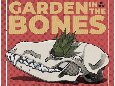 Garden In The Bones periphery typography typogaphy texture design vector illustration