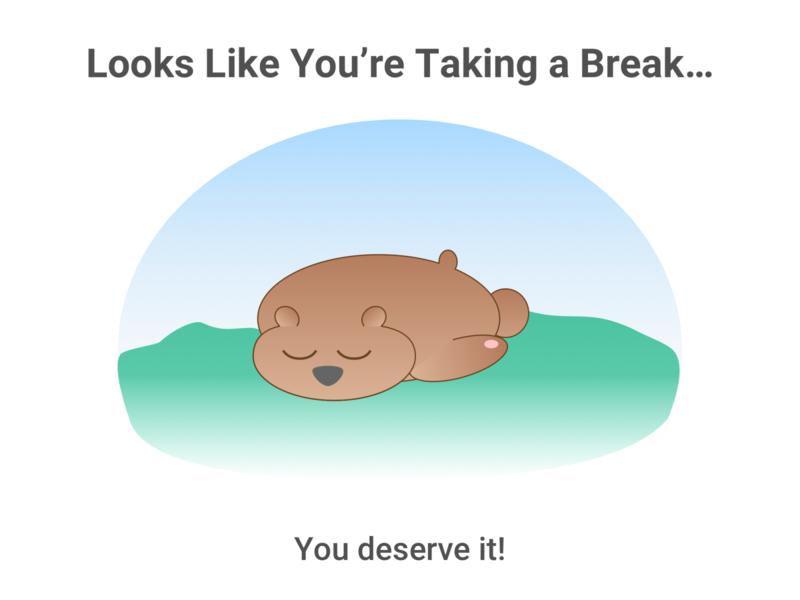 Taking a Break screen take a break bear brb