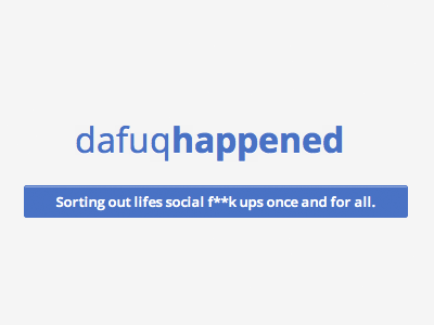 Dafuqhappened