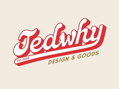 Tedwhy Design & Goods wordmark groovy 1970s brand identity vintage retro logo branding