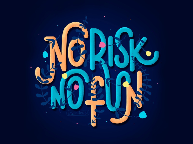 No Risk No Fun. Lettering Illustration flowers type hand lettering handdrawn typography posters prints font lettering illustration