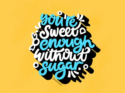 You Re Sweet Enough Without Sugar ink brush logo cartoon type quotes font vector hand lettering design typography emblem prints posters calligraphy postcard graphic handdrawn lettering illustration