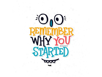 Remember Why You Started color monster vector type hand lettering design typography cartoon ink prints posters brush calligraphy quotes font postcard graphic handdrawn lettering illustration