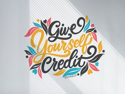 Give Yourself Credit color wall nature vector type hand lettering design typography cartoon prints posters brush calligraphy quotes font postcard graphic handdrawn lettering illustration