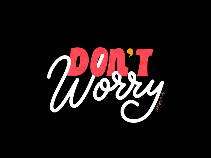 Don't Worry color type art vector type logo cartoon hand lettering brush design typography prints posters calligraphy quotes graphic postcard font lettering handdrawn illustration