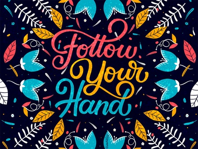 Follow Your Hand nature type art type color cartoon logo brush hand lettering design typography prints posters calligraphy quotes graphic font postcard lettering handdrawn illustration