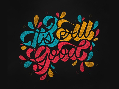 It's All Good type art type quotes nature logo hand lettering color cartoon calligraphy brush design typography prints posters postcard font graphic lettering handdrawn illustration