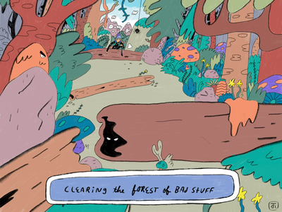 Clearing The Forest of Bad Stuff help inspiration motivation encouragement problem solving fear bravery freelance career business art design illustration creativity podcast