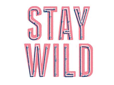Stay Wild Neon