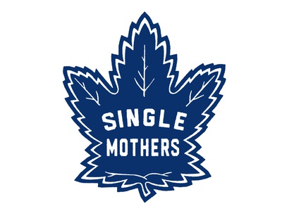 Single Mothers x Maple Leafs