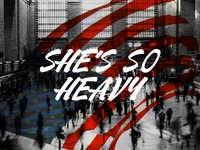 She's so heavy