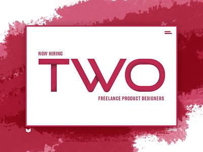 Now Hiring: Two Freelance Product Designers openings jobs freelance hiring