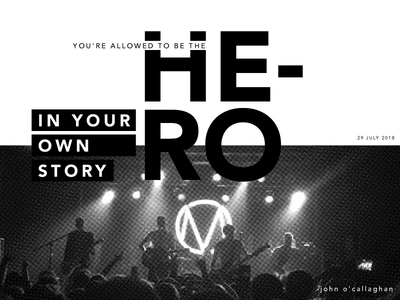 """You're allowed to be the hero in your own story."""