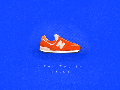 Is Capitalism Dying? sneaker new balance procreate capitalism editorial draw drawing illustration